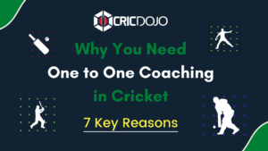 Why You Need One to One Coaching in Cricket – 7 Key Reasons